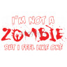 "Diseño Transfer ""I'm not a zombie, but I feel like one"" pack 4 uds"