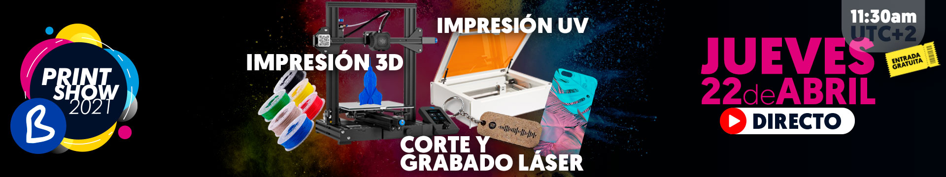 Directo Impresión UV, Impresión 3D, Corte y grabado láser - Jueves 22